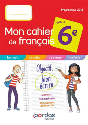 Mon cahier de français 6e, cycle 3 : programme 2018