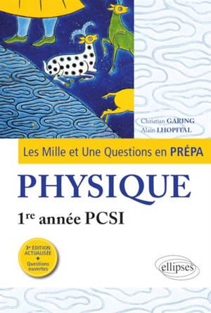 Les mille et une questions en prépa : physique, 1re année PCSI