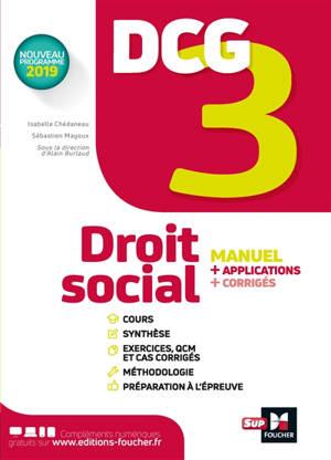 DCG 3, droit social : manuel + applications + corrigés : nouveau programme 2019