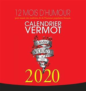 Calendrier Vermot 2020 : 12 mois d'humour : petit musée des traditions & de l'humour populaires français