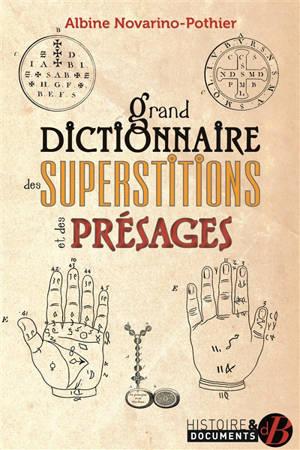 Grand dictionnaire des superstitions et des présages