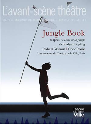 Avant-scène théâtre (L'). n° 1464, Jungle book