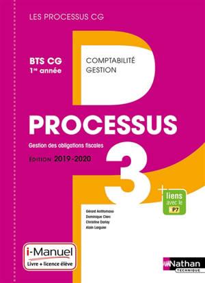 Processus 3, gestion des obligations fiscales : BTS CG 1re année : livre + licence élève