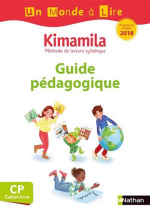 Kimamila, méthode de lecture syllabique CP, cahier-livre : guide pédagogique : programmes modifiés 2018