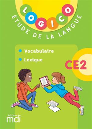 Logico étude de la langue CE2 : vocabulaire, lexique