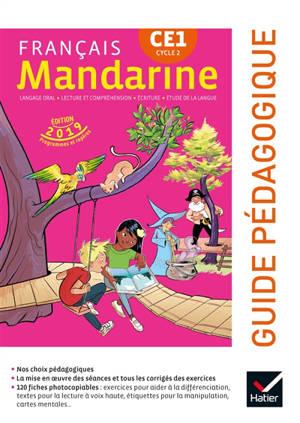 Mandarine, français CE1, cycle 2 : langage oral, lecture et compréhension, écriture, étude de la langue : guide pédagogique