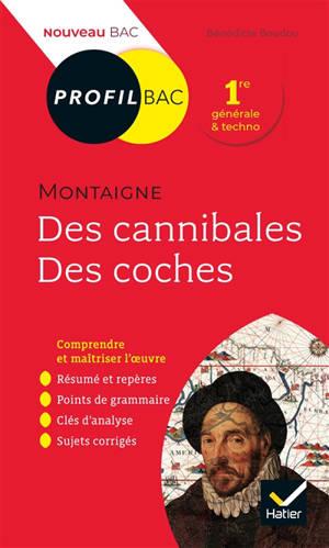 Michel de Montaigne, Des cannibales, Des coches (1580-1588) : 1re générale & techno : nouveau bac