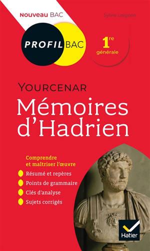 Mémoires d'Hadrien, Yourcenar : 1re générale : nouveau bac