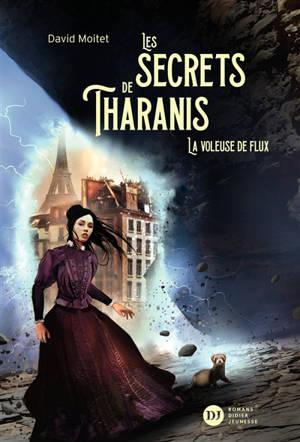 Les secrets de Tharanis. Volume 2, La voleuse de flux