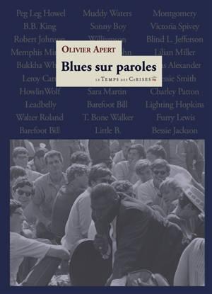 Blues sur paroles : une histoire originale du blues depuis 1920 par le texte même