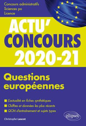 Questions européennes 2020-2021 : cours et QCM : concours administratifs, Sciences Po, licence