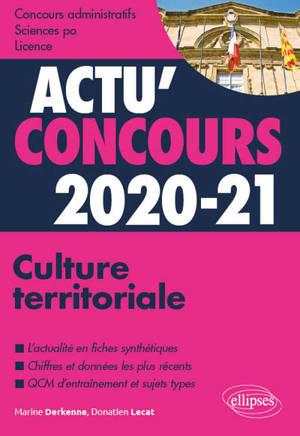 Culture territoriale, 2020-2021 : cours et QCM : concours administratifs, Sciences Po, licence