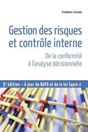 Gestion des risques et contrôle interne : de la conformité à l'analyse décisionnelle : à jour du RGPD et de la loi Sapin 2