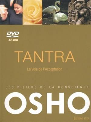 Les piliers de la conscience, Tantra : la voie de l'acceptation