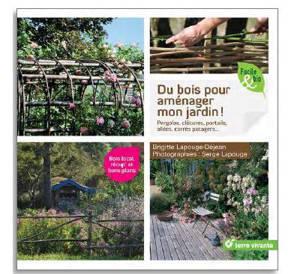 Du bois pour aménager mon jardin ! : pergolas, clôtures, portails, allées, carrés potagers...