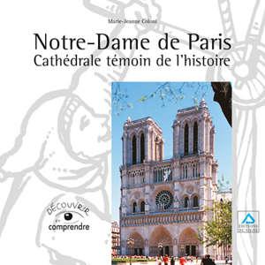 Notre-Dame de Paris : cathédrale témoin de l'histoire