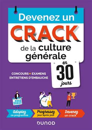 Devenez un crack de la culture générale en 30 jours : concours, examens, entretiens d'embauche