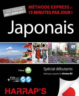 Japonais, méthode express en 15 minutes par jour ! : spécial débutants : idéal pour acquérir le niveau B2