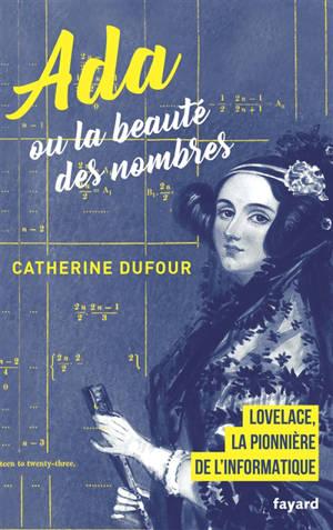 La beauté des nombres : Ada Lovelace, pionnière de l'informatique