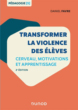 Transformer la violence des élèves : cerveau, motivations et apprentissage