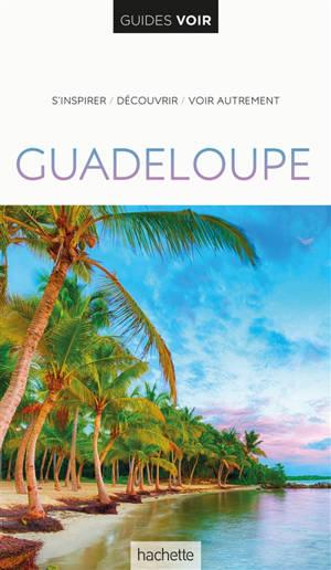 Guadeloupe : s'inspirer, découvrir, voir autrement