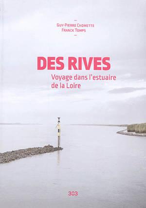 Des rives : voyage dans l'estuaire de la Loire