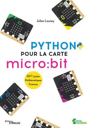 Python pour la carte micro:bit : SNT lycées, mathématiques, sciences