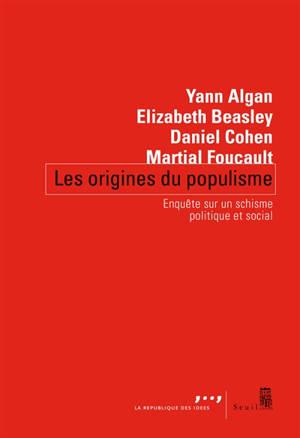Les origines du populisme : enquête sur un schisme politique et social