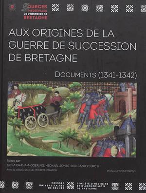 Aux origines de la guerre de succession de Bretagne : documents (1341-1342)