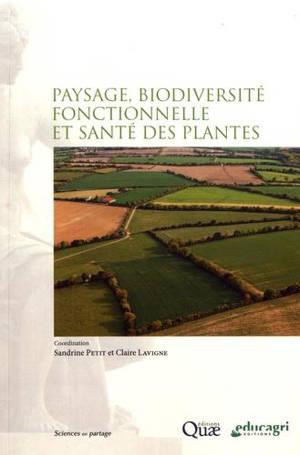 Paysages, biodiversité fonctionnelle et santé des plantes