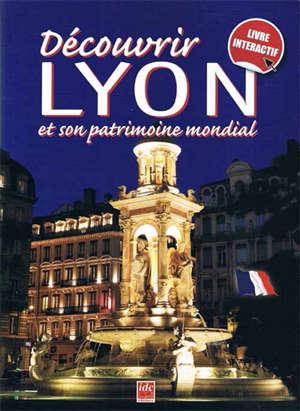 Découvrir Lyon et son patrimoine mondial