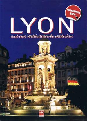 Découvrir Lyon et son patrimoine mondial (en allemand)