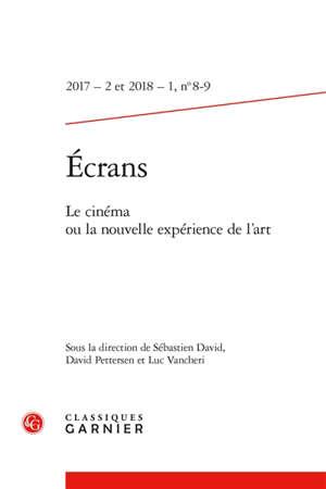 Revue Ecrans. n° 8-9, Le cinéma ou la nouvelle expérience de l'art