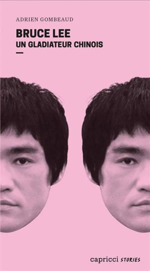 Bruce Lee : un gladiateur chinois : portrait en 4 reprises et 16 assauts