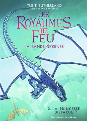 Les royaumes de feu : la bande dessinée. Volume 2, La princesse disparue