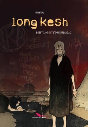 Long Kesh : Bobby Sands et l'enfer irlandais