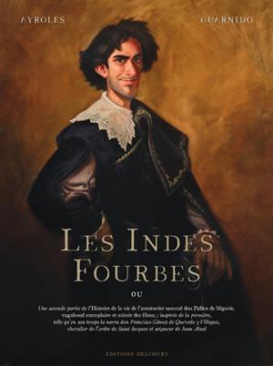 Les Indes fourbes : ou Une seconde partie de l'histoire de la vie de l'aventurier nommé Don Pablos de Ségovie, vagabond exemplaire et miroir des filous...
