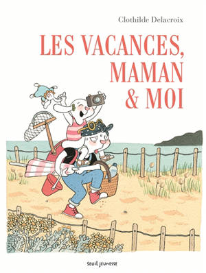 Les vacances, maman & moi