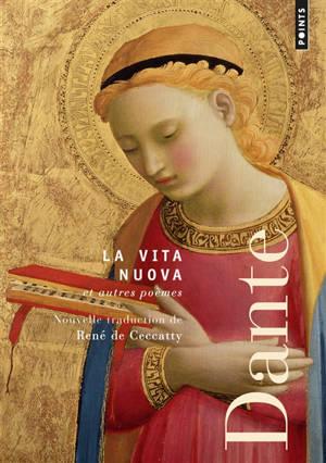 La vita nuova : et autres poèmes