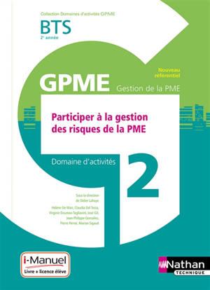 Participer à la gestion des risques de la PME : BTS GPME 2e année, domaine d'activité 2 : livre + licence élève