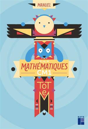 Totem : mathématiques CM1 : manuel + cahier d'exercices