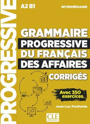 Grammaire progressive du français des affaires : niveau intermédiaire A2, B1 : corrigés