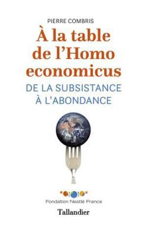 A la table de l'Homo economicus : de la subsistance à l'abondance