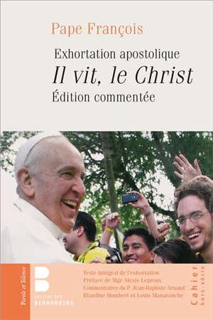 Exhortation apostolique : Il vit, le Christ : édition commentée