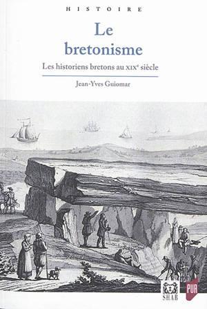 Le bretonisme, les historiens bretons au XIXe siècle