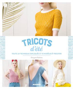 Tricots d'été : toute la technique expliquée et 15 modèles à tricoter