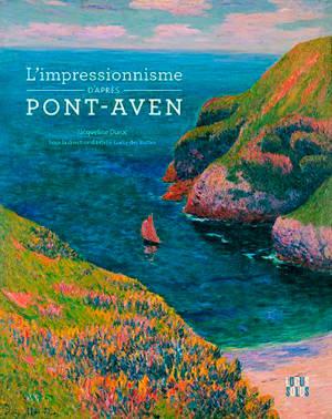 L'impressionnisme d'après Pont-Aven : exposition, Pont-Aven, Musée, du 29 juin 2019 au 5 janvier 2020