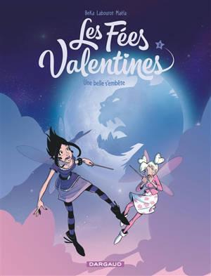 Les fées valentines. Volume 3, Une belle s'embête
