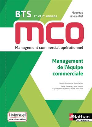 Management de l'équipe commerciale : BTS MCO 1re et 2e années, nouveau référentiel : livre + licence élève