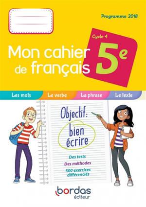 Mon cahier de français 5e, cycle 4 : programme 2018